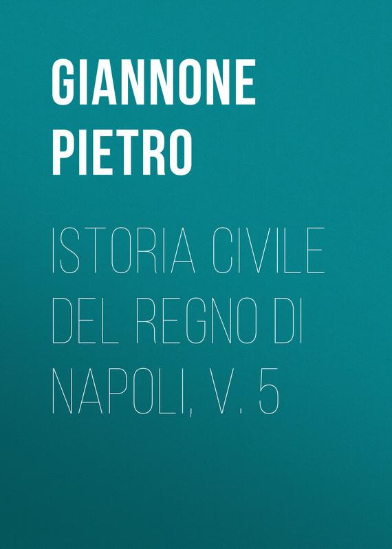 Giannone Pietro Istoria civile del Regno di Napoli, v. 5 10pcs free shipping at93c66a 93c66a 93c66 at93c66 sop 8 eeprom 2 5 v to 5 5 v 4k new original