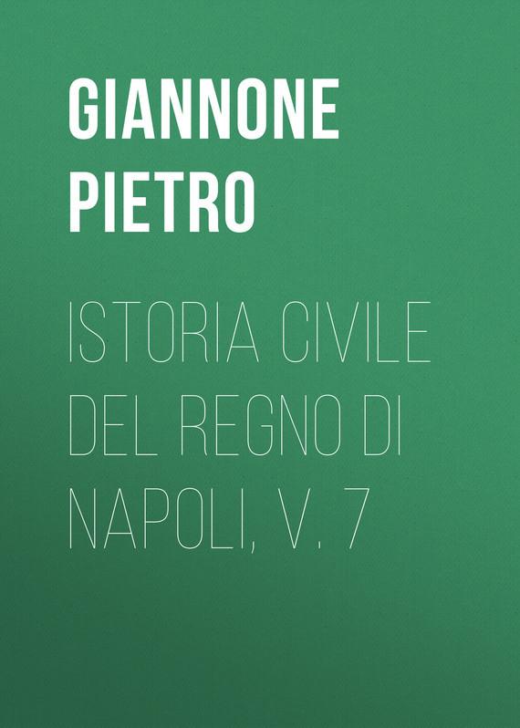 Giannone Pietro Istoria civile del Regno di Napoli, v. 7 italia codice di procedura civile