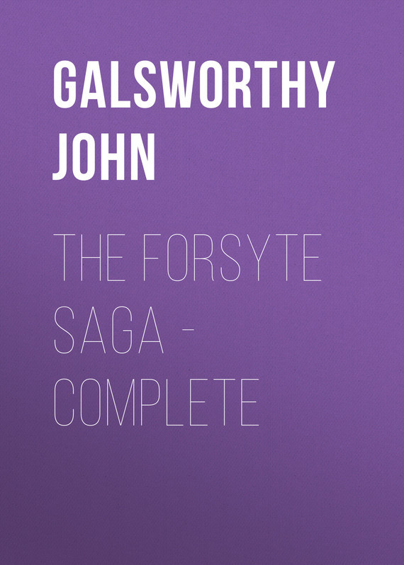 Galsworthy John The Forsyte Saga - Complete galsworthy john strife