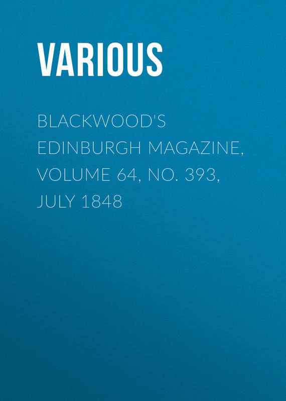Blackwood's Edinburgh Magazine, Volume 64, No. 393, July 1848