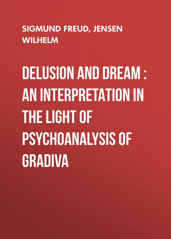 Зигмунд Фрейд Delusion and Dream : an Interpretation in the Light of Psychoanalysis of Gradiva delusion pубашка