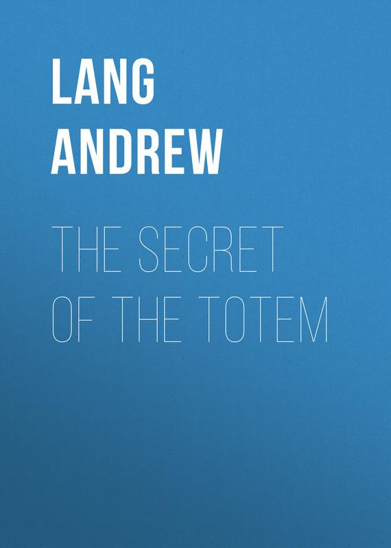 Lang Andrew The Secret of the Totem все цены