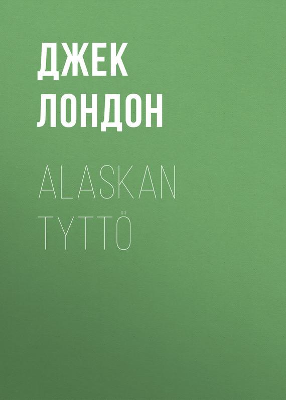 Alaskan tytt?