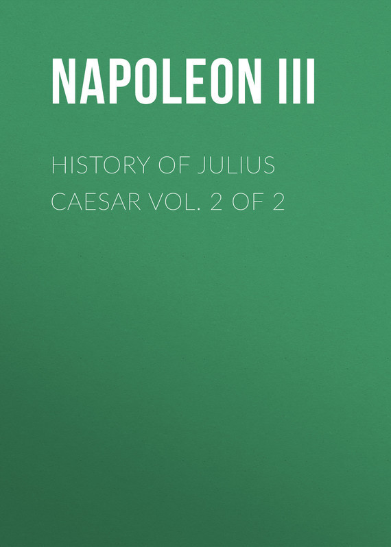Napoleon III History of Julius Caesar Vol. 2 of 2 shakespeare w julius caesar