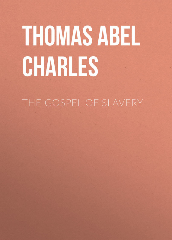 Thomas Abel Charles The Gospel of Slavery kane and abel
