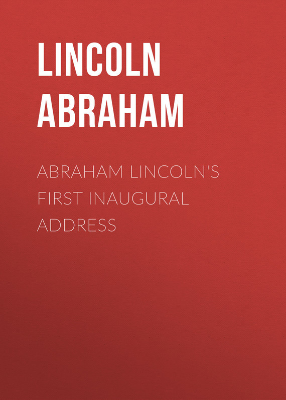 Lincoln Abraham Abraham Lincoln's First Inaugural Address wendy abraham chinese phrases for dummies