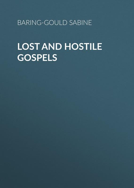 Baring-Gould Sabine Lost and Hostile Gospels sabine