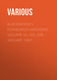 Various - Blackwood's Edinburgh Magazine, Volume 66, No. 408, January 1849