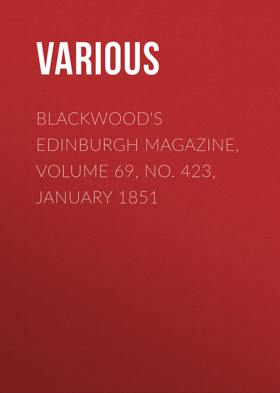 Blackwood's Edinburgh Magazine, Volume 69, No. 423, January 1851