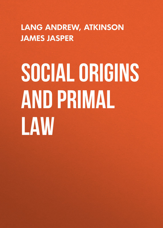 Lang Andrew Social Origins and Primal Law цена 2017