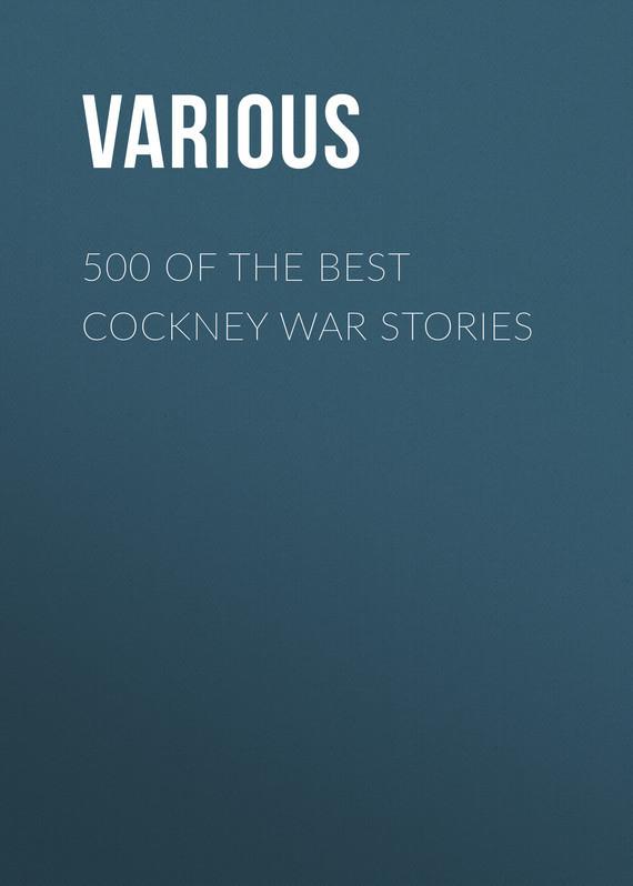 Various 500 of the Best Cockney War Stories 25 best stories