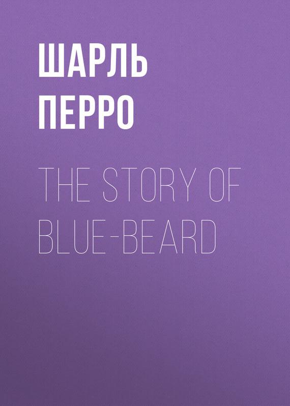 Шарль Перро The Story of Blue-Beard пальто alix story alix story mp002xw13vuo