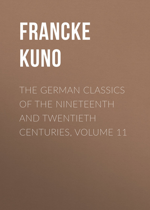 Francke Kuno The German Classics of the Nineteenth and Twentieth Centuries, Volume 11 knights of sidonia volume 6