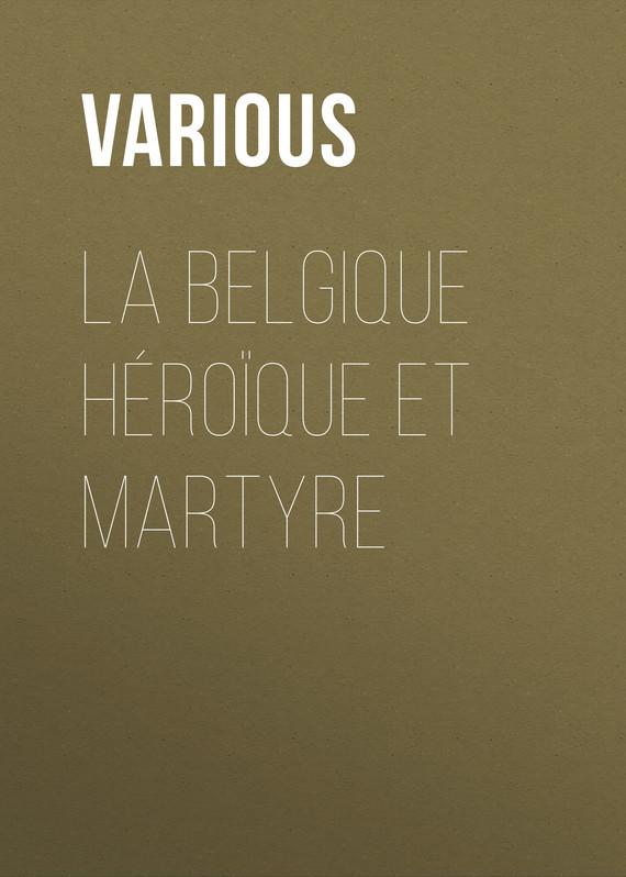 La Belgique h?ro?que et martyre