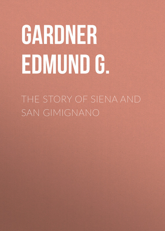 Gardner Edmund G. The Story of Siena and San Gimignano пальто alix story alix story mp002xw13vuo