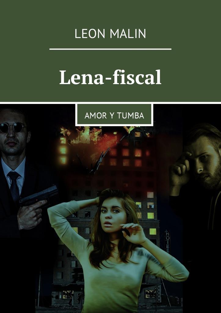 Leon Malin Lena-fiscal. Amor y tumba все цены