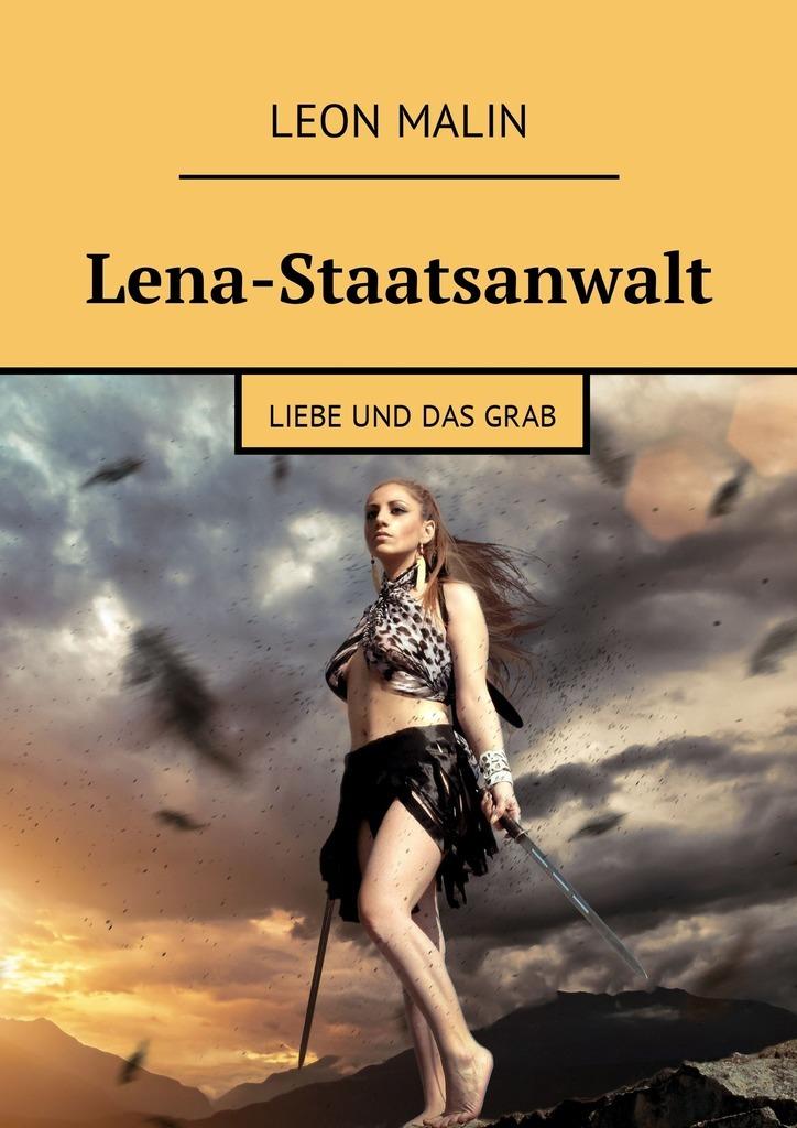 Leon Malin Lena-Staatsanwalt. Liebe und dasGrab все цены