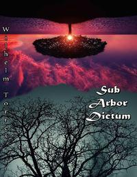 - Sub Arbor Dictum