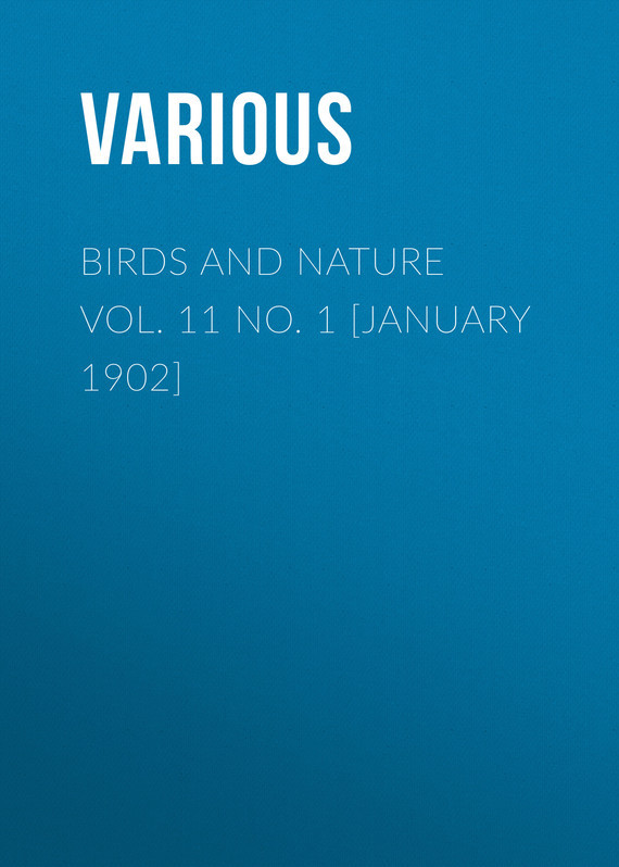 Birds and Nature Vol. 11 No. 1 [January 1902]