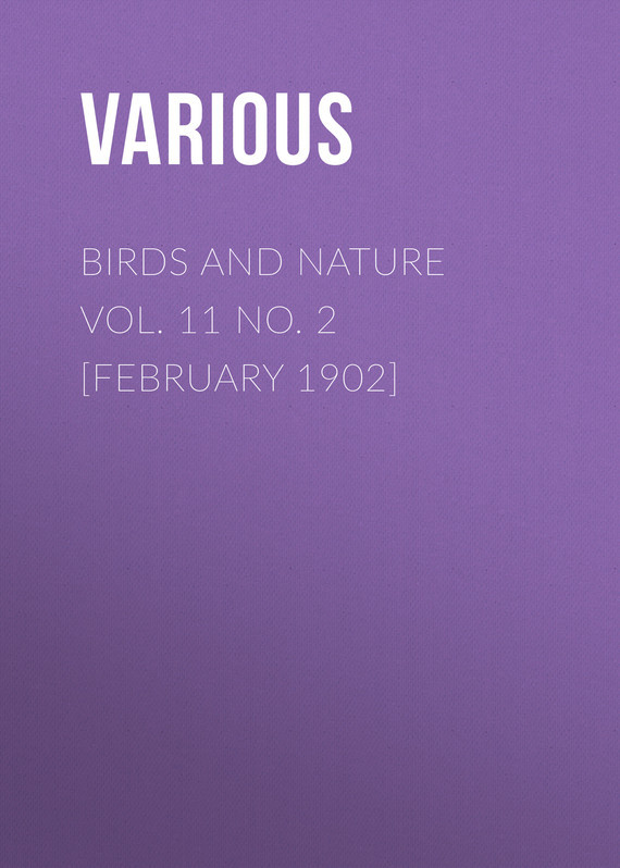 Birds and Nature Vol. 11 No. 2 [February 1902]