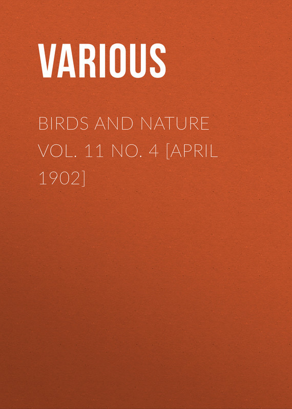 Birds and Nature Vol. 11 No. 4 [April 1902]