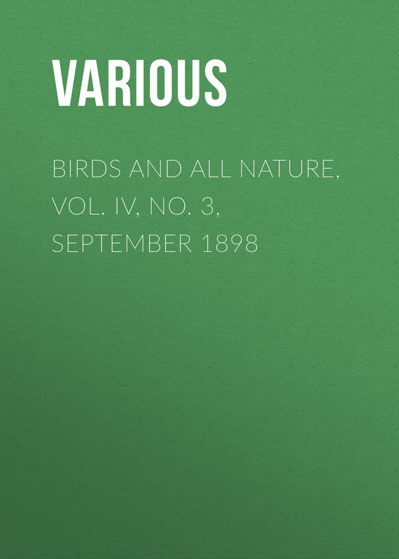 Birds and all Nature, Vol. IV, No. 3, September 1898