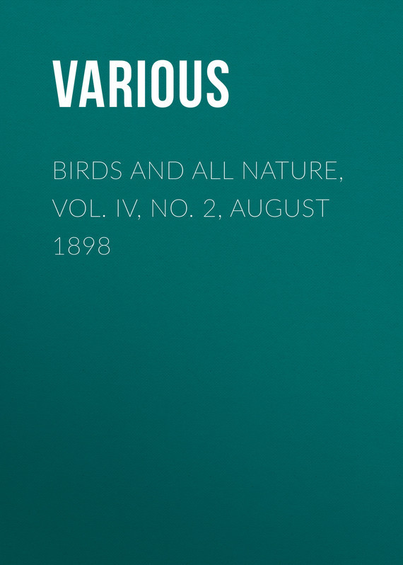 Birds and all Nature, Vol. IV, No. 2, August 1898