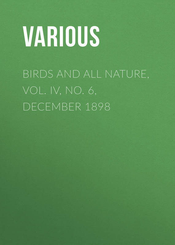 Birds and all Nature, Vol. IV, No. 6, December 1898