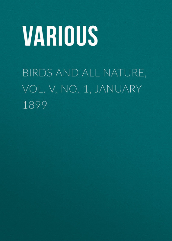 Birds and all Nature, Vol. V, No. 1, January 1899