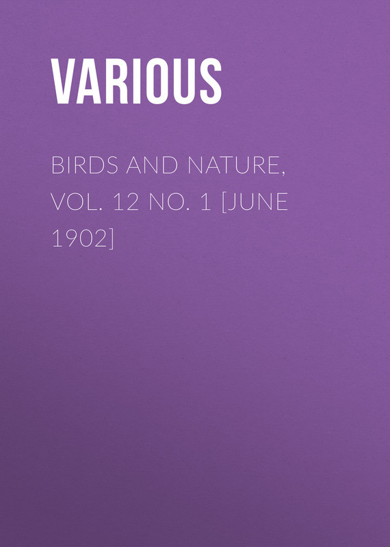Birds and Nature, Vol. 12 No. 1 [June 1902]