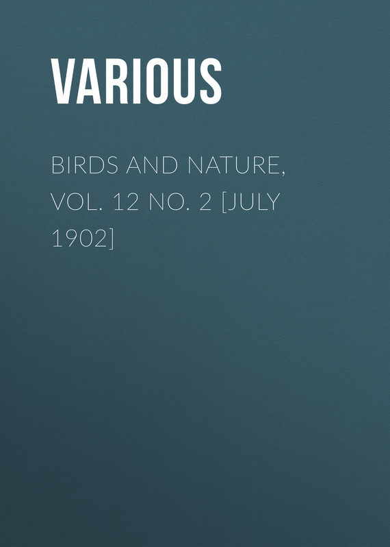 Birds and Nature, Vol. 12 No. 2 [July 1902]