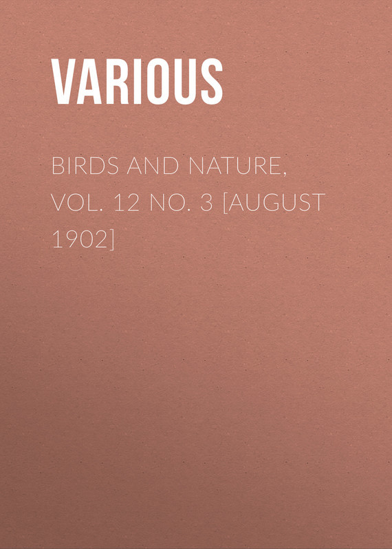 Birds and Nature, Vol. 12 No. 3 [August 1902]