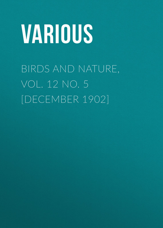 Birds and Nature, Vol. 12 No. 5 [December 1902]