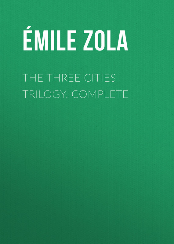 Эмиль Золя The Three Cities Trilogy, Complete цена 2017