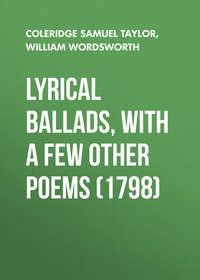 William Wordsworth - Lyrical Ballads, With a Few Other Poems (1798)