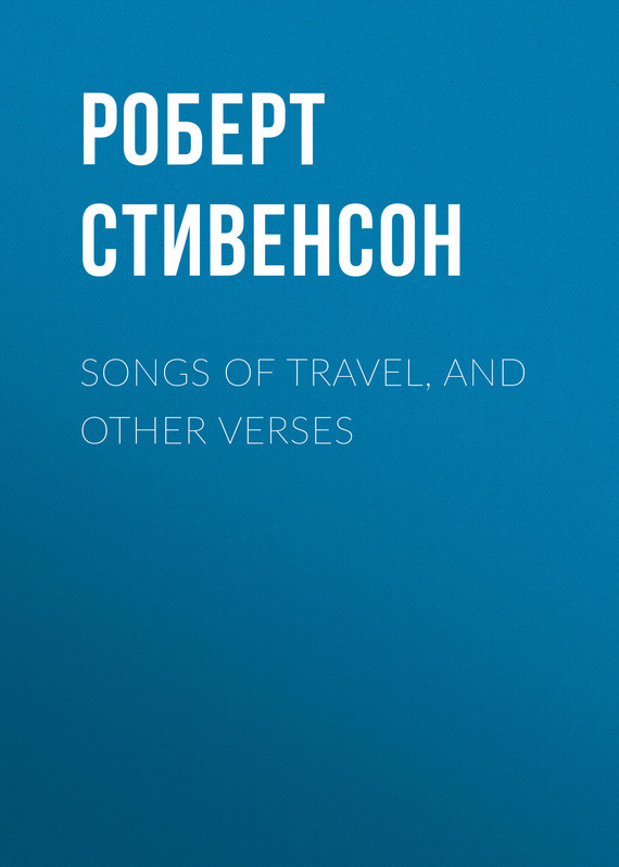 Songs of Travel, and Other Verses