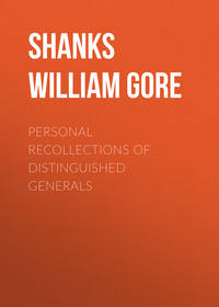 Shanks William Franklin Gore - Personal Recollections of Distinguished Generals