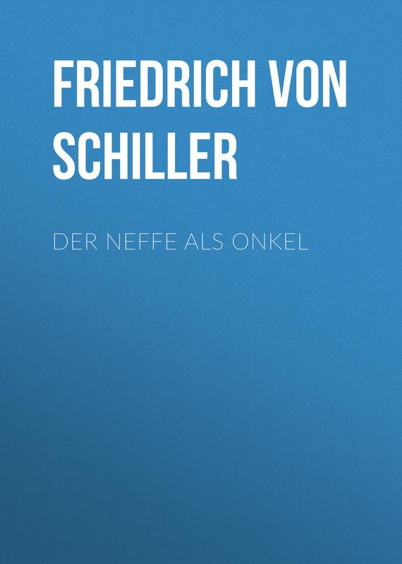 Friedrich von Schiller Der Neffe als Onkel сапоги quelle der spur 1013540