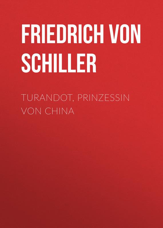 Friedrich von Schiller Turandot, Prinzessin von China аксессуары spiegelburg ожерелье prinzessin lillifee 93332
