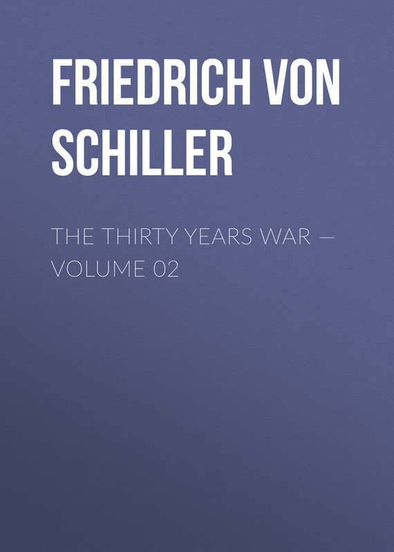 Friedrich von Schiller The Thirty Years War — Volume 02 mcreynolds robert thirty years on the frontier