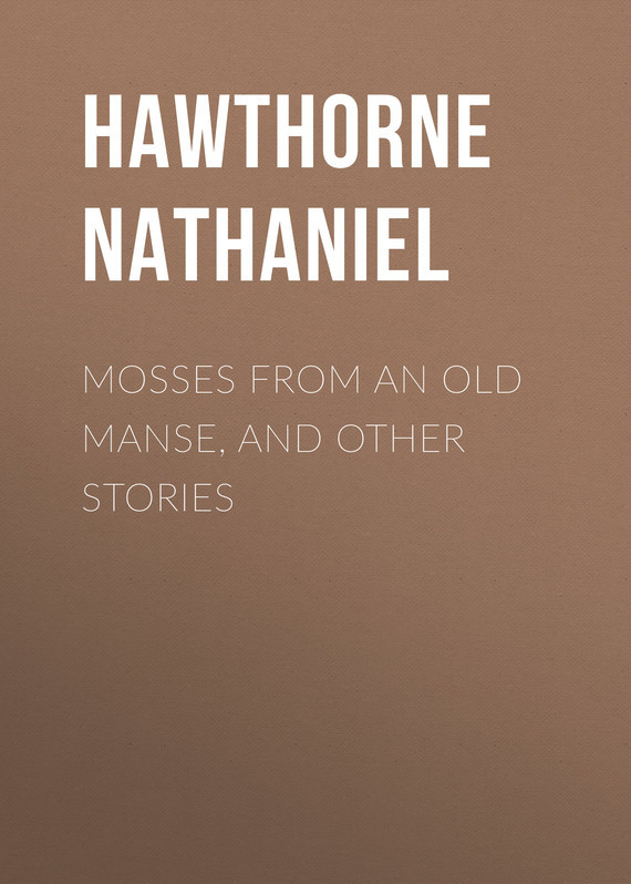 Hawthorne Nathaniel Mosses from an Old Manse, and Other Stories sarah walker ghosts international troll and other stories