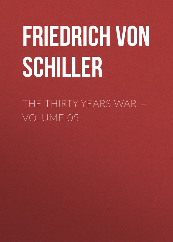 Friedrich von Schiller The Thirty Years War — Volume 05 master of war volume 1