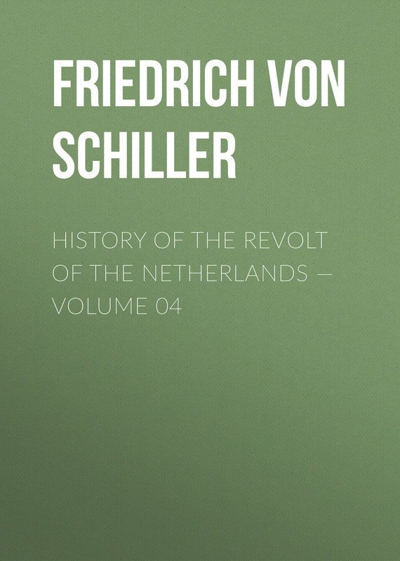 Friedrich von Schiller History of the Revolt of the Netherlands — Volume 04 prince friedrich of homburg paper