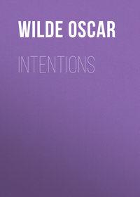Оскар Уайльд - Intentions