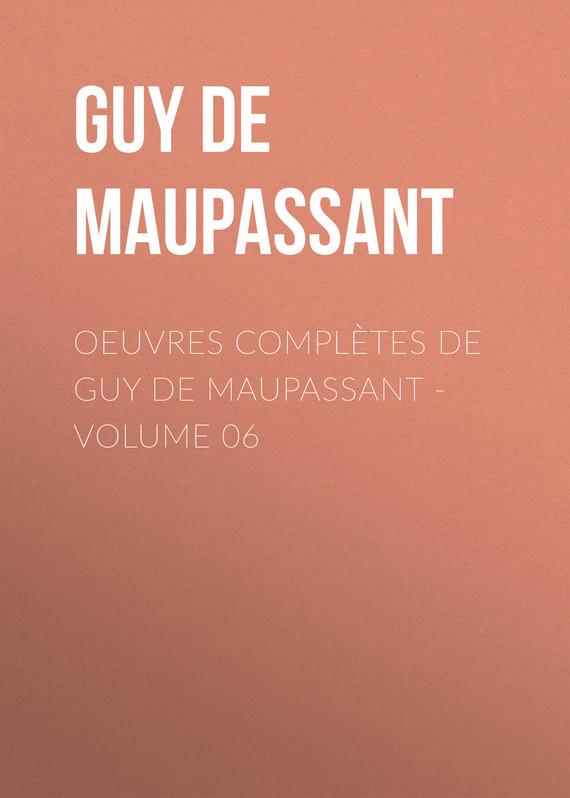 OEuvres compl?tes de Guy de Maupassant - volume 06