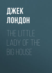 - The Little Lady of the Big House