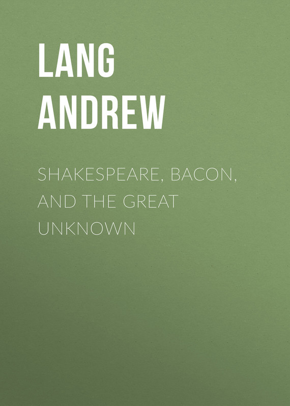 Lang Andrew Shakespeare, Bacon, and the Great Unknown цена 2017