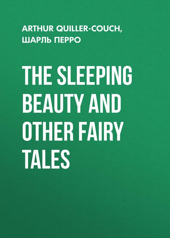 Шарль Перро The Sleeping Beauty and other fairy tales перро ш the tales of mother goose