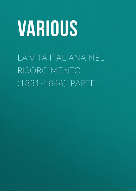 La vita Italiana nel Risorgimento (1831-1846), parte I