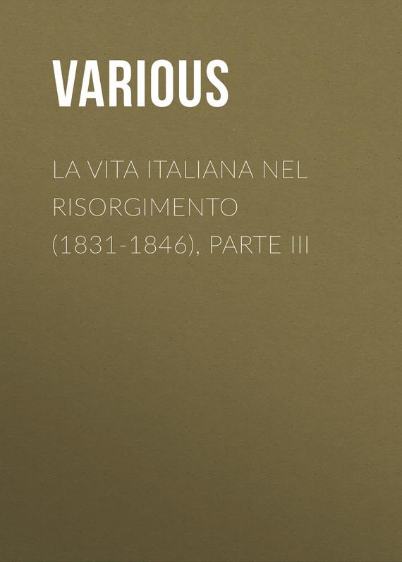 La vita Italiana nel Risorgimento (1831-1846), parte III